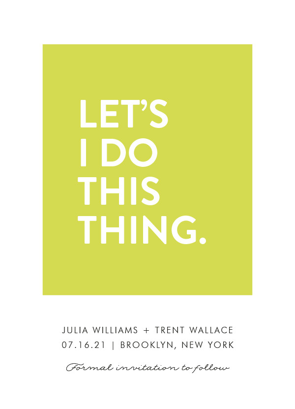 'Let's I Do This Thing (Chartreuse)' Save-the-Dates